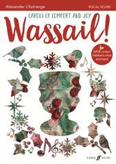 Wassail! Carols of comfort and joy SATB & Children Unison