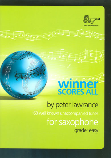 Winner Scores All for Saxophone by Peter Lawrence Book only